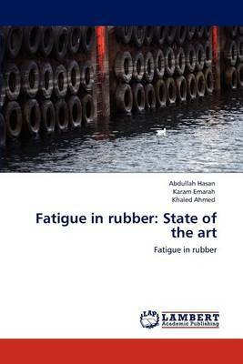 Fatigue in Rubber: State of the Art