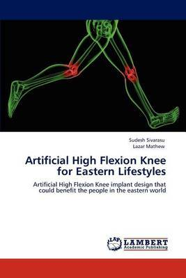 Artificial High Flexion Knee for Eastern Lifestyles
