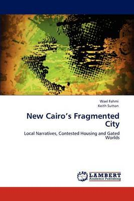 New Cairo's Fragmented City