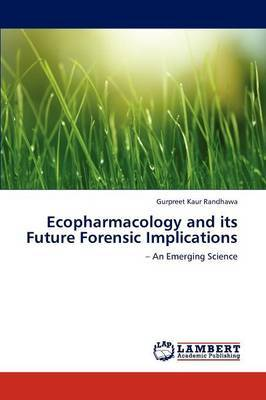 Ecopharmacology and Its Future Forensic Implications