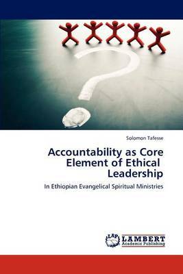 Accountability as Core Element of Ethical Leadership