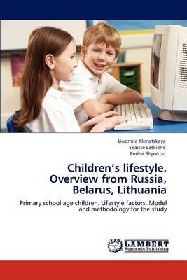 Children's Lifestyle. Overview from Russia, Belarus, Lithuania
