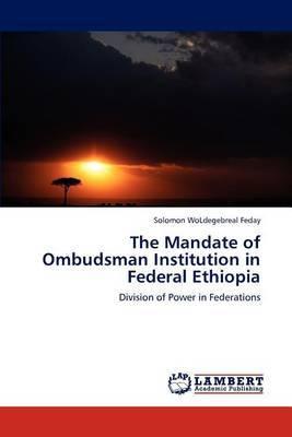The Mandate of Ombudsman Institution in Federal Ethiopia