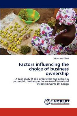 Factors Influencing the Choice of Business Ownership