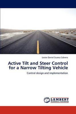 Active Tilt and Steer Control for a Narrow Tilting Vehicle
