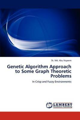 Genetic Algorithm Approach to Some Graph Theoretic Problems
