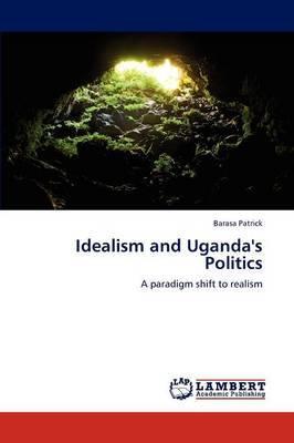 Idealism and Uganda's Politics