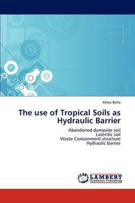 The Use of Tropical Soils as Hydraulic Barrier