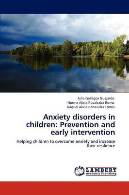 Anxiety Disorders in Children: Prevention and Early Intervention
