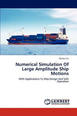 Numerical Simulation of Large Amplitude Ship Motions