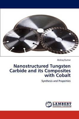 Nanostructured Tungsten Carbide and Its Composites with Cobalt