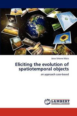 Eliciting the Evolution of Spatiotemporal Objects