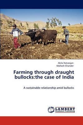 Farming Through Draught Bullocks: The Case of India