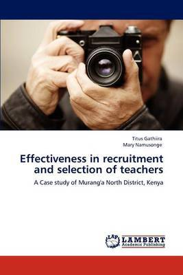 Effectiveness in Recruitment and Selection of Teachers