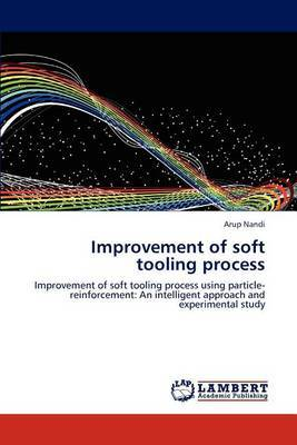Improvement of Soft Tooling Process