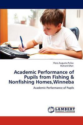 Academic Performance of Pupils from Fishing & Nonfishing Homes, Winneba