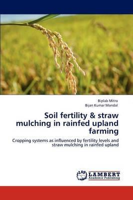 Soil Fertility & Straw Mulching in Rainfed Upland Farming