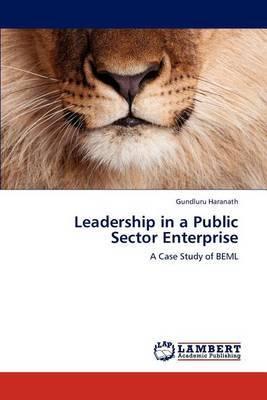 Leadership in a Public Sector Enterprise