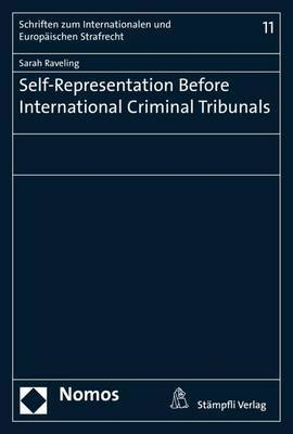 Self-Representation Before International Criminal Tribunals
