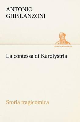 La Contessa Di Karolystria Storia Tragicomica
