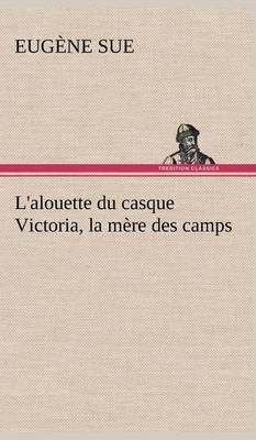 L'Alouette Du Casque Victoria, La Mere Des Camps