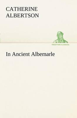 In Ancient Albemarle