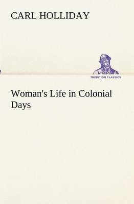Woman's Life in Colonial Days