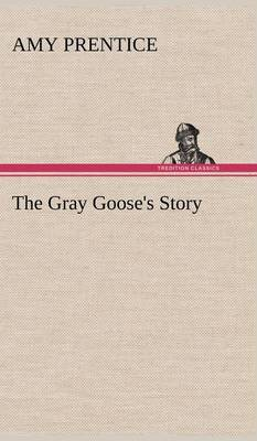 The Gray Goose's Story