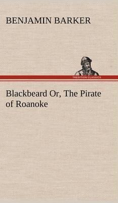 Blackbeard Or, the Pirate of Roanoke.