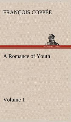 A Romance of Youth - Volume 1