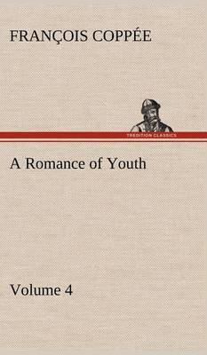 A Romance of Youth - Volume 4