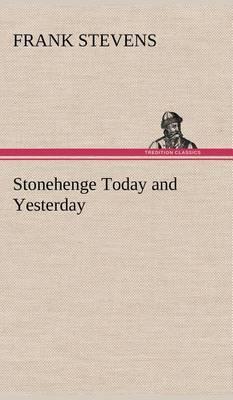 Stonehenge Today and Yesterday