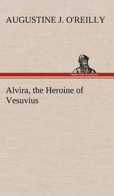 Alvira, the Heroine of Vesuvius