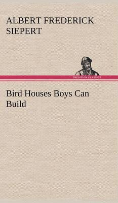 Bird Houses Boys Can Build
