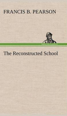 The Reconstructed School