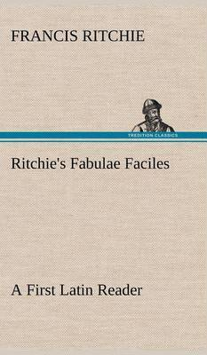Ritchie's Fabulae Faciles a First Latin Reader