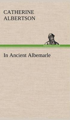 In Ancient Albemarle