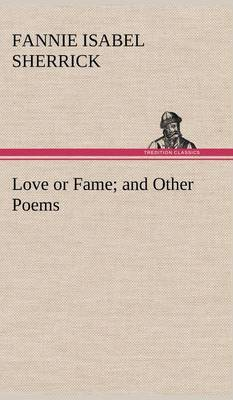 Love or Fame and Other Poems