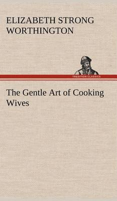 The Gentle Art of Cooking Wives