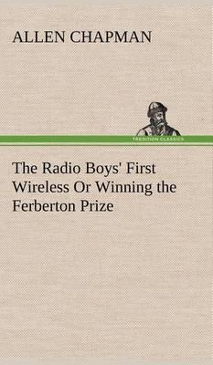 The Radio Boys' First Wireless or Winning the Ferberton Prize