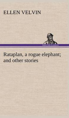 Rataplan, a Rogue Elephant and Other Stories