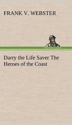 Darry the Life Saver the Heroes of the Coast