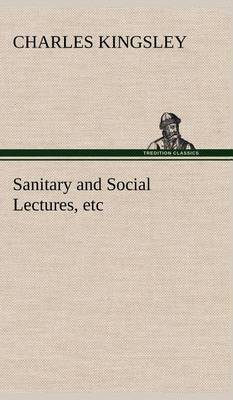 Sanitary and Social Lectures, Etc