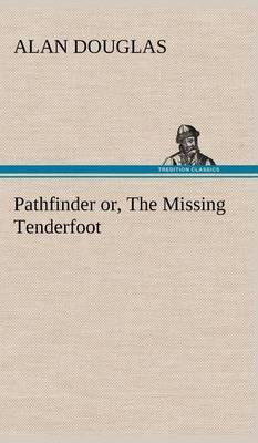Pathfinder Or, the Missing Tenderfoot