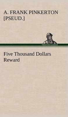 Five Thousand Dollars Reward