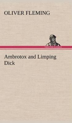 Ambrotox and Limping Dick