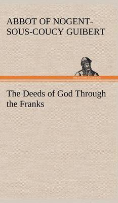 The Deeds of God Through the Franks