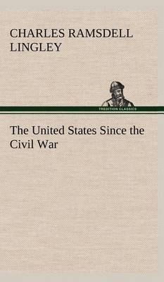 The United States Since the Civil War