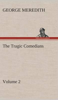 The Tragic Comedians - Volume 2
