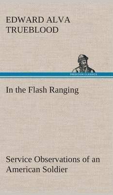 In the Flash Ranging Service Observations of an American Soldier During His Service with the A.E.F. in France